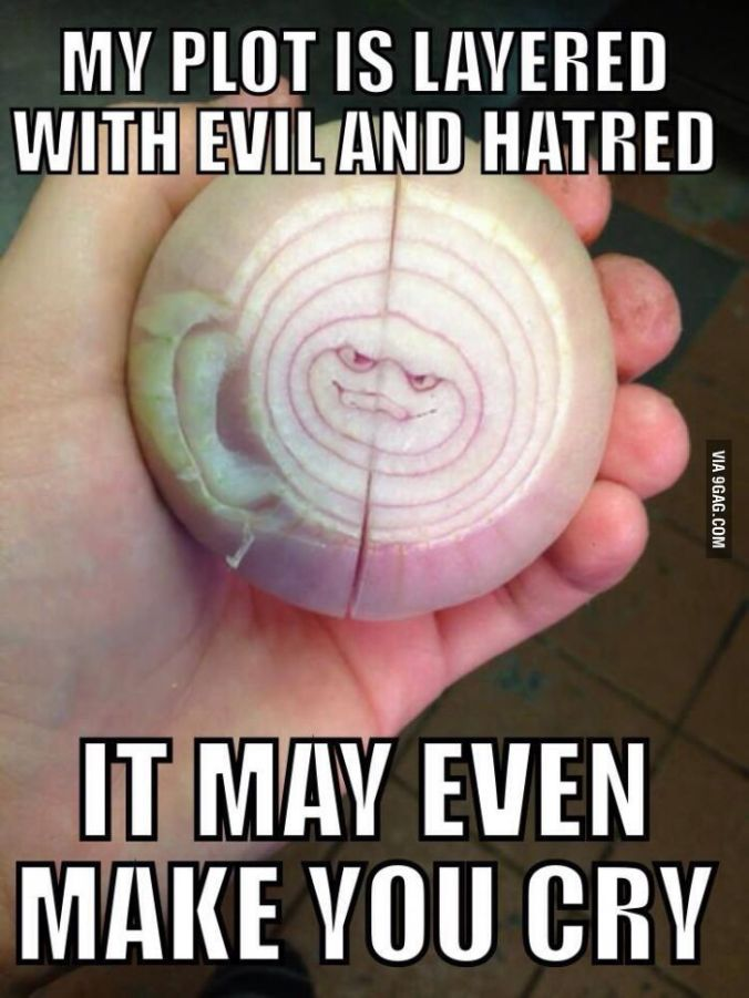Onions have layers