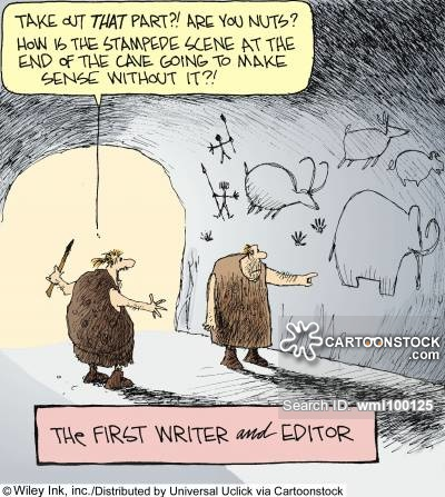 The First Writer and Editor: 'Take out that part?! Are you nuts? How is the stampede scene at the end of the cave going to make sense without it?!'