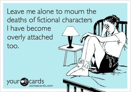 Mourning the death of characters
